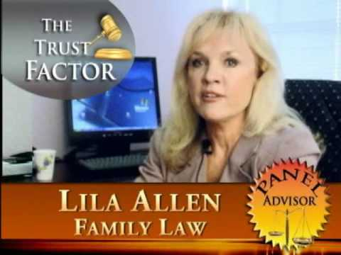 Trust Factor   Family Law  Attorney Lila Allen on Divorce