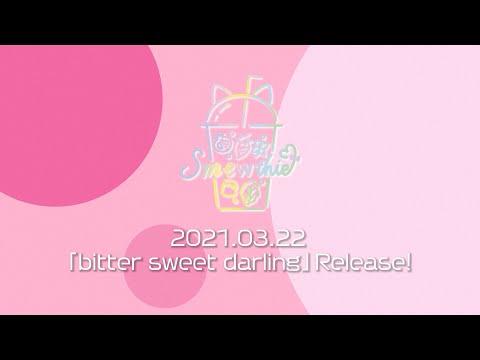 Smewthie『bitter Sweet Darling』 MV Teaser