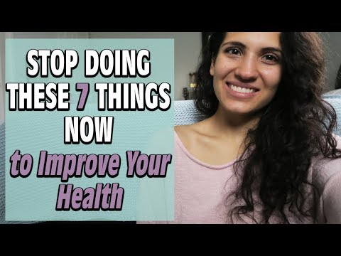 7 Things To Stop doing NOW To Improve Your Health | Holistic Tips!