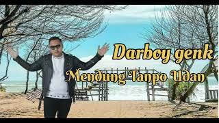 Download LIRIK LAGU - MENDUNG TANPO UDAN (cover darboy genk)