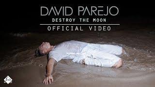 David Parejo - Destroy The Moon (Official Video)