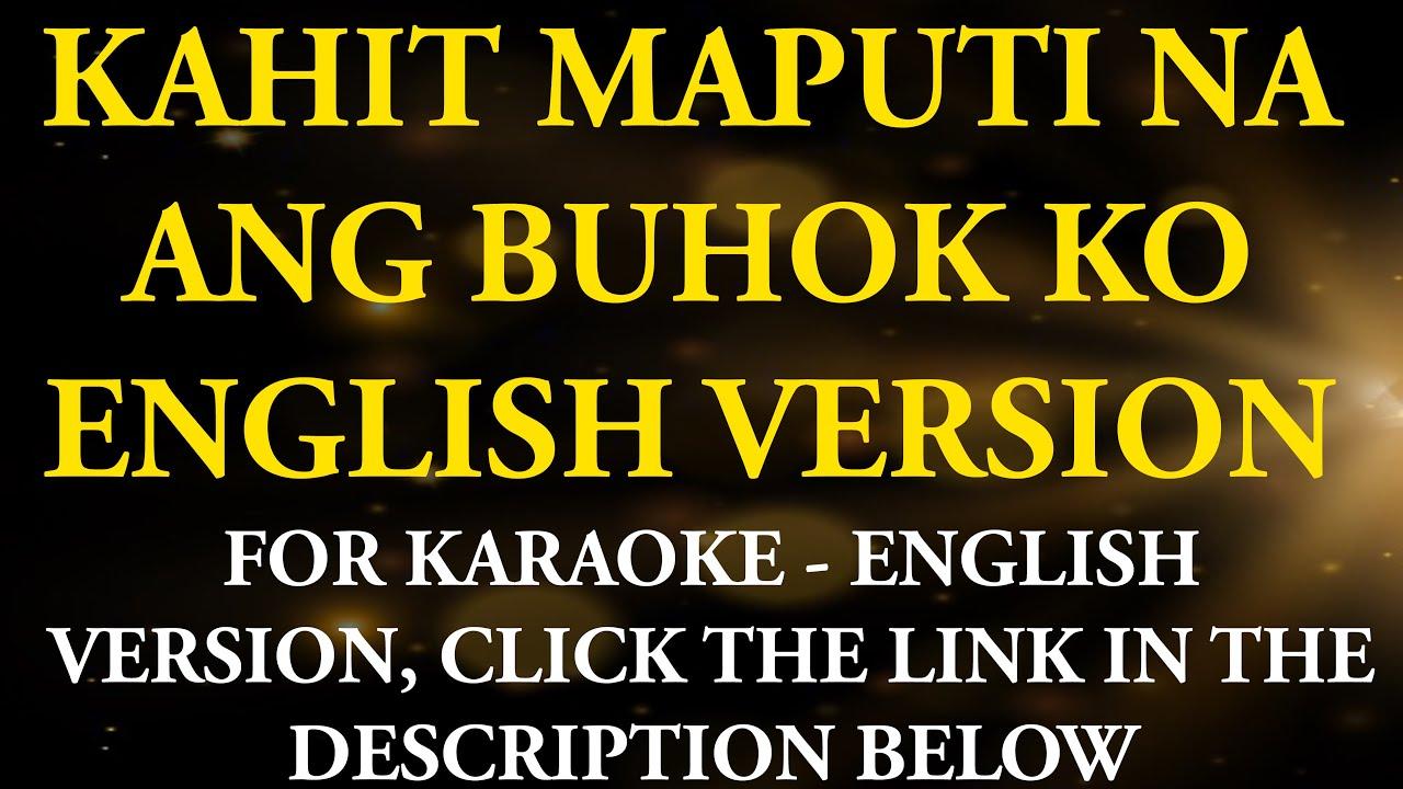 Kahit maputi ang buhok ko lyrics