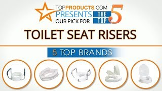 Best Toilet Seat Riser Reviews 2017 – How to Choose the Best Toilet Seat Riser