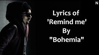 "BOHEMIA - Lyrics of 'Remind me' by ""Bohemia"""