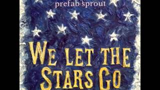 Prefab Sprout - We Let The Stars Go