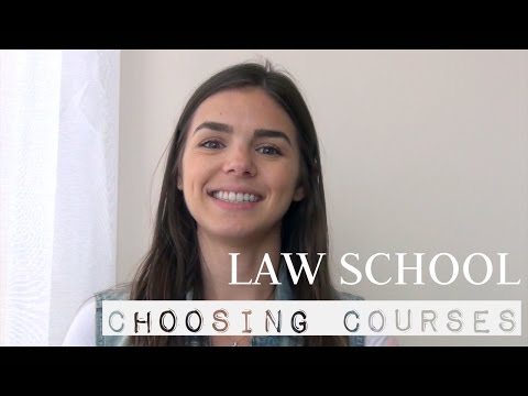 LAW SCHOOL | Choosing Courses