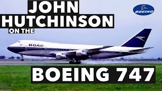 Interview with John Hutchinson on the Boeing 747
