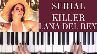 HOW TO PLAY: SERIAL KILLER - LANA DEL REY