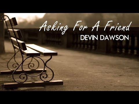 Devin Dawson - Asking For A Friend (Lyrics)