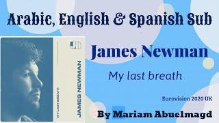 James Newman : My last breath (UK Eurovision 2020)( Arabic, Español Sub) (English Lyrics) مترجمة