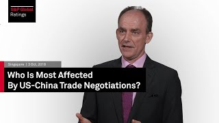 S&P Global's China Insights: Who is most affected by US-China trade negotiations?