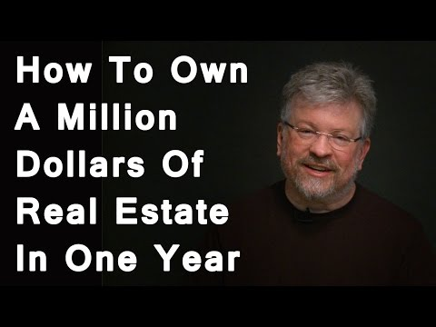 How To Own A Million Dollars Of Real Estate In One Year