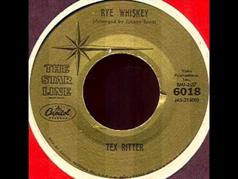 Rye Whiskey by Tex Ritter on 1959 Capitol Records.