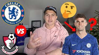 I DON39T RATE CHRISTIAN PULISIC  CHELSEA vs BOURNEMOUTH MATCH PREVIEW