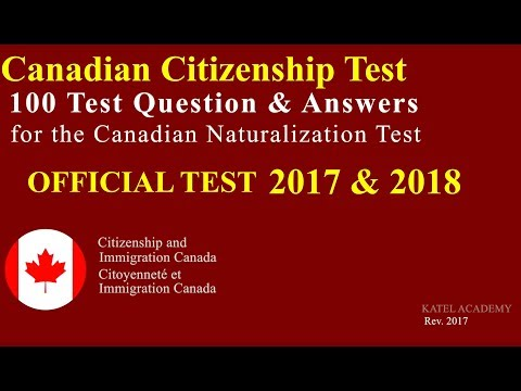 Canadian Citizenship Naturalization Test 2017, 2018  (OFFICIAL 100 Test Question)