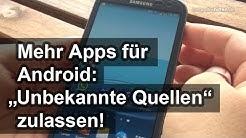 """Android: """"Unbekannte Quellen"""" für Downloads aktivieren!"""