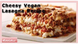 VEGAN RECIPES ➤ Artabulous Make's The Cheesiest Vegan Lasagna Ever!!!