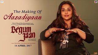 Begum Jaan Making of Aazaadiyan | Vidya Balan | Sonu Nigam | Rahat Fateh Ali Khan | Anu Malik