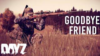 Goodbye Friend | DayZ Standalone