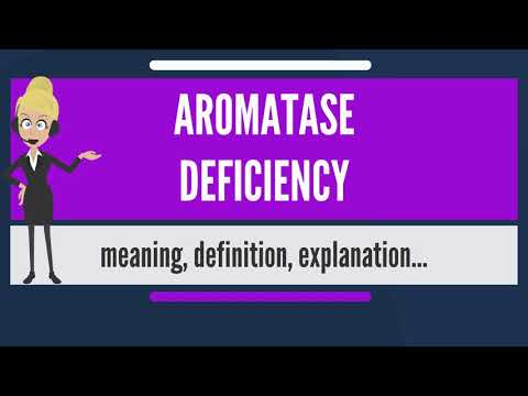 What is AROMATASE DEFICIENCY? What does AROMATASE DEFICIENCY mean? AROMATASE DEFICIENCY meaning