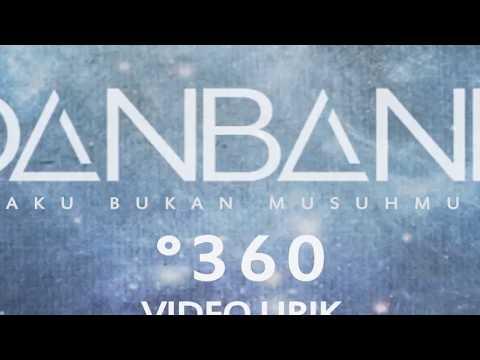 DANBand  - Aku Bukan Musuhmu ( Lyric Video °360 )
