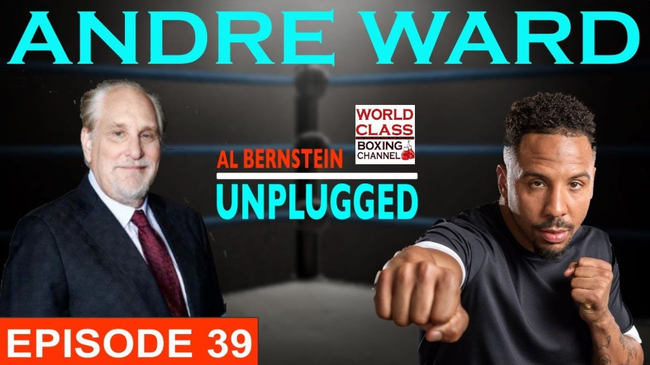 Al Bernstein Unplugged Features Boxing Champ Andre Ward. Check out the Interview!