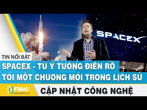 Tin tức công nghệ 28/11 | SpaceX - Từ ý tưởng điên rồ tới một chương mới trong lịch sử | FBNC