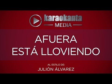 Karaokanta - Julión Álvarez - Afuera está lloviendo