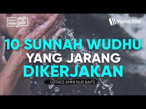 Ilmu Fiqih Islam LENGKAP: 10 Sunnah Wudhu (Matan Abu Syuja Seri 3) - Ustadz Ammi Nur Baits