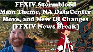 FFXIV Stormblood Main Theme Music, NA Data Center Move, & New UI Updates Incoming thumbnail