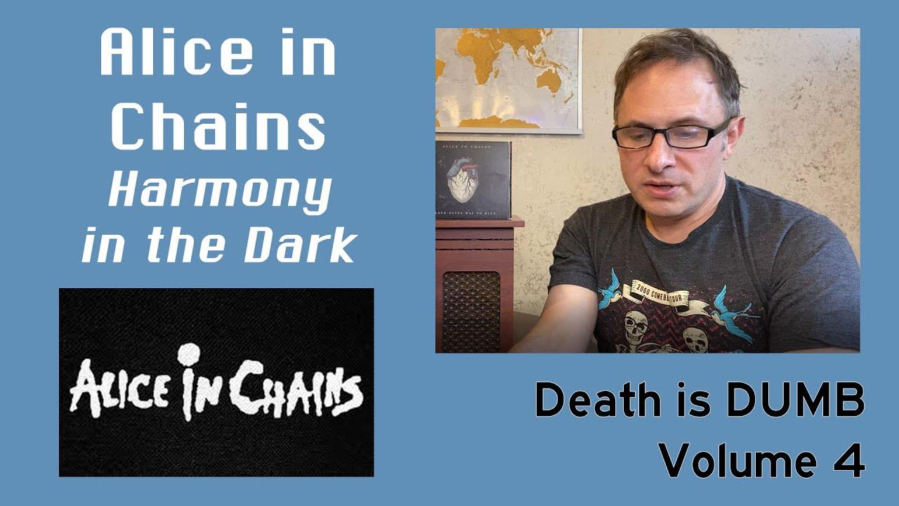 Alice in Chains - Harmony in the Dark