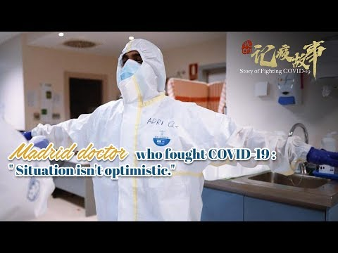 Story of Fighting COVID-19: Madrid doctor who fought COVID-19 shares experience