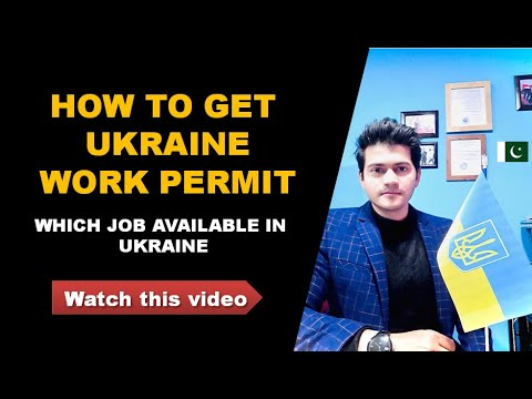 HOW TO GET UKRAINE WORK PERMIT | Which job available