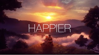 I Want You to Be Happier || AMV || Happy New Year! || Marshmello ft. Bastille || Happier