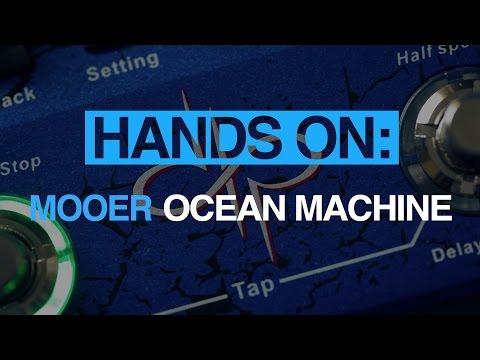 Mooer Ocean Machine - MusicRadar hands-on