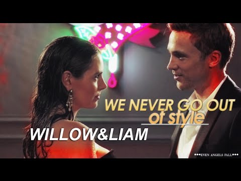 Willow & Liam • 2x06 │we never go out of style
