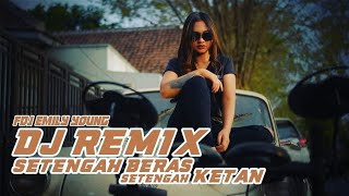 Download Lagu FDJ Emily Young - SETENGAH BERAS SETENGAH KETAN (Official Music Video) | REMIX