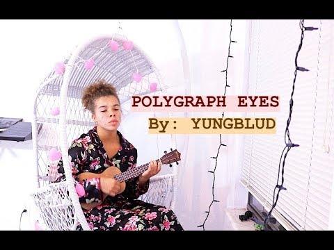 Polygraph Eyes By Yunglbud Ukulele Instrumental Wlyrics Youtube