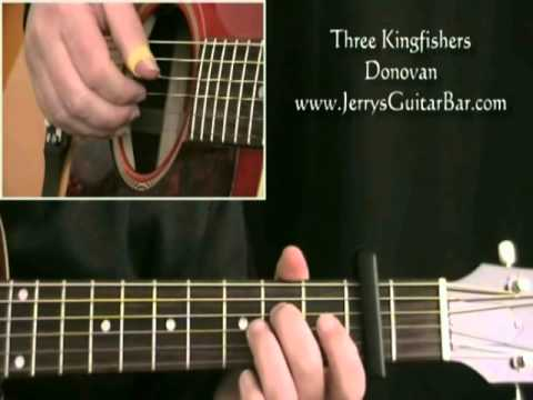 How To Play Donovan Three Kingfishers (intro only)