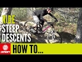 How To Ride Steep Descents Like A Pro