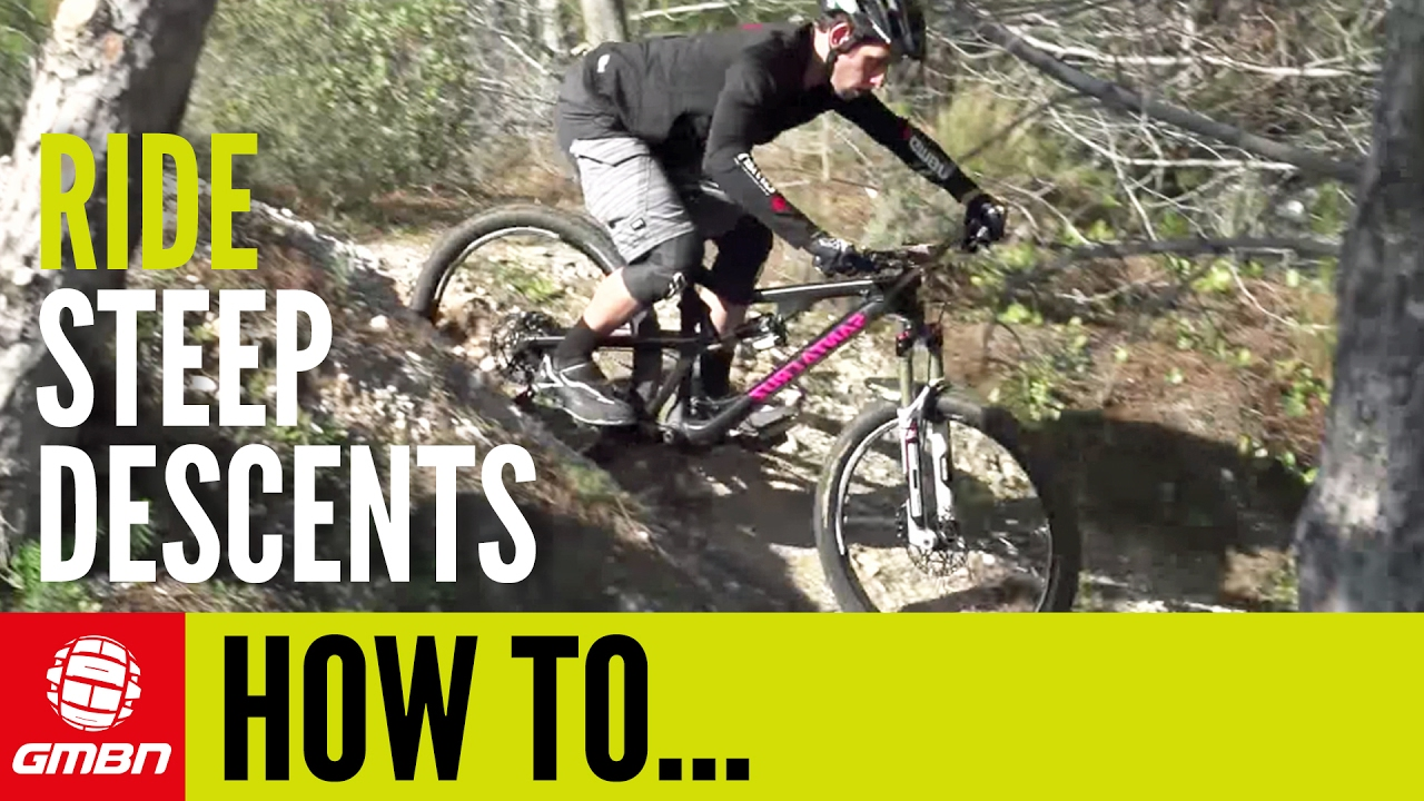 79f375b77c2 How To Ride Steep Descents Like A Pro - YouTube
