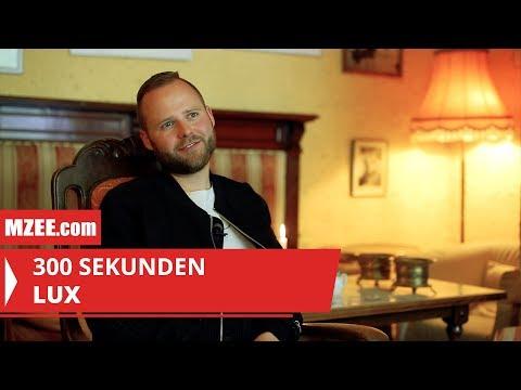 LUX – 300 Sekunden (Interview)