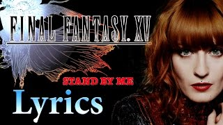 LYRIC Video || Florence + The Machine- Stand By Me || Final Fantasy XV || HD