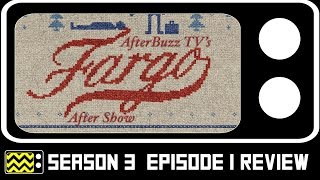 Fargo Season 3 Episode 1 Review & After Show   AfterBuzz TV