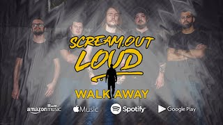 Scream Out Loud -  Walk Away [Official Music Video]