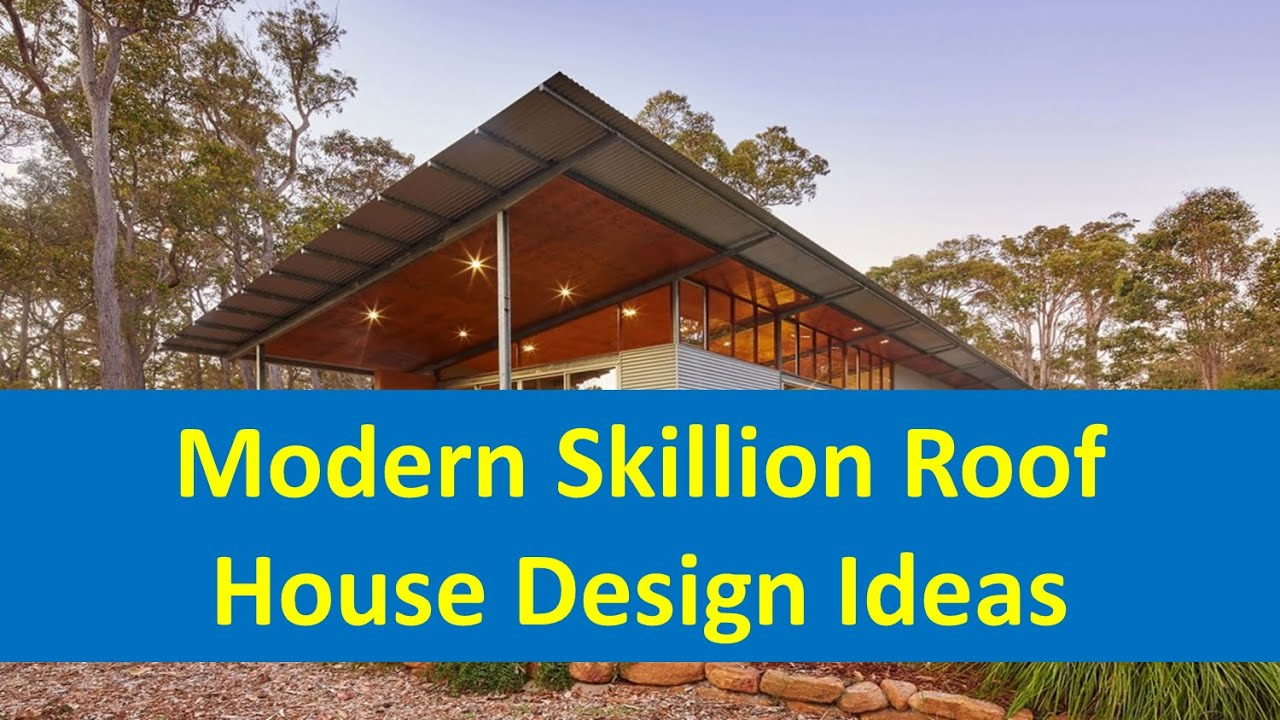 Modern Skillion Roof House Design Ideas - YouTube