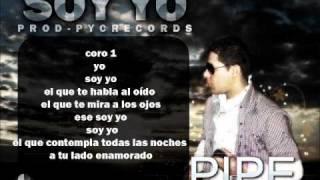 SOY YO Pipe El Arquitecto PYC RECORDS C.O.L Y PIPE