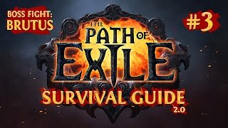 The PATH of EXILE SURVIVAL GUIDE 2.0 - To BRUTUS + Boss Fight Analysis - Chapter 3
