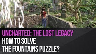 Uncharted: The Lost Legacy - How to solve the fountains puzzle?