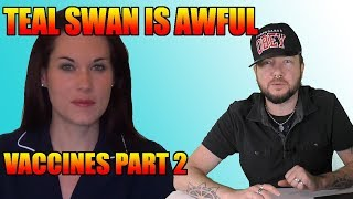 Teal Swan is Awful Ep 2: Vaccines part 2